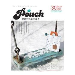 Pouch波奇小包新主義!30款皮革、拼布、編織、雜貨風手作小包,完美收納不撞款!