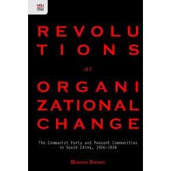 Revolutions as Organizational Change:The Communist Party and Peasant