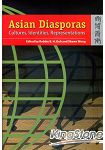 ASIAN DIASPORAS: CULTURES~ INDENTITY~ REPRESE