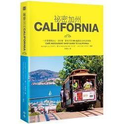 祕密加州 : 一手掌握舊金山.洛杉磯.聖地牙哥300處最美式的私房景點 = California /
