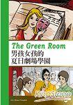 The Green Room 男孩女孩的夏日劇場學園(25K彩圖英漢對照 MP3)
