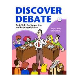 Discover Debate: Basic Skills for Supporting and Refuting Opinions