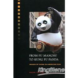 From Fu Manchu to Kung Fu Panda : images of China in American film /