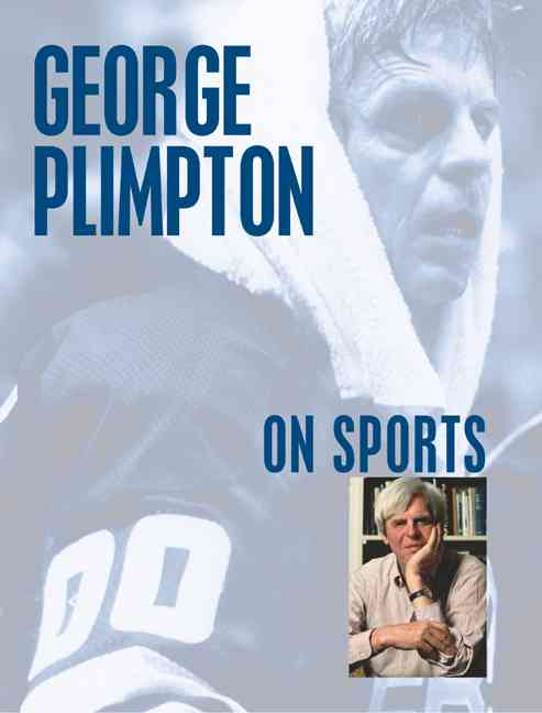 George Plimpton on sports.