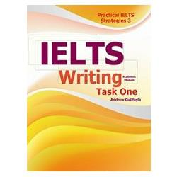 Practical IELTS Strategies 3: IELTS Writing Task One (Academic Module)