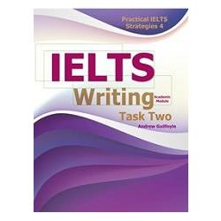 Practical IELTS Strategies 4: IELTS Writing Task two (Academic Module)