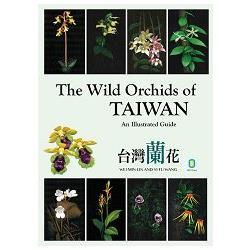 The Wild Orchids of TAIWAN(An Illustrated Guide)台灣蘭花