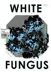 WHITE FUNGUS ( 國際英文版 )第15期2016年
