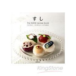 すし:The SUSHI recipe book:うちで作ろう うちで食べよう おうちSUSHI