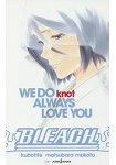 BLEACH-WE DO knot ALWAYS LOVE YOU