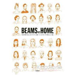Beams at home : 日本を代表するおしゃれクリエイター集團ビームススタッフの「暮らし」と「服」 /