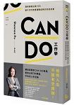 CAN DO工作學:遇到挑戰先說Yes,讓今天的壞遭遇變成明天的好故事