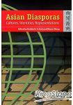 ASIAN DIASPORAS: CULTURES~ INDENTITY~ REPRESE