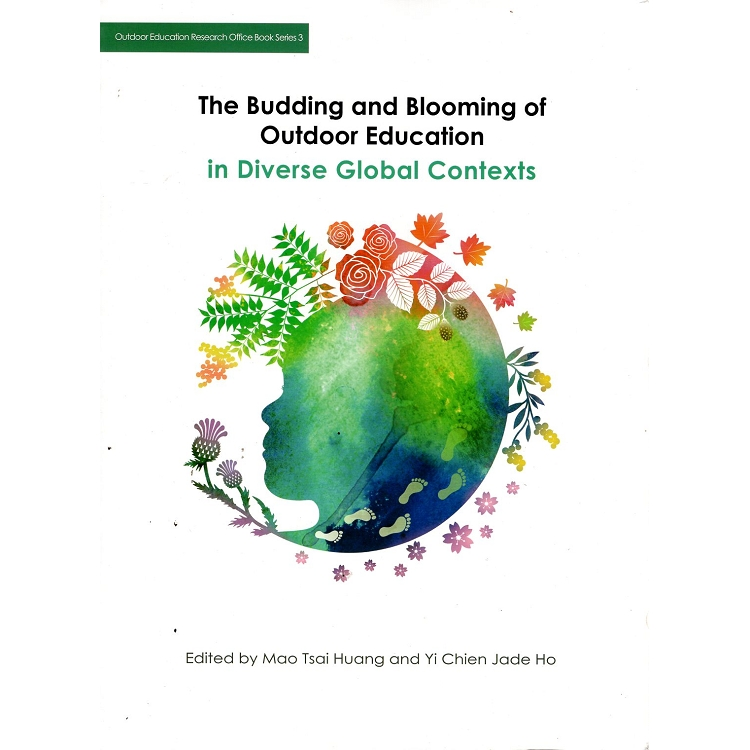 The Budding and Blooming of Outdoor Education in Diverse Global Contexts  放眼國際–戶外教育的多元演
