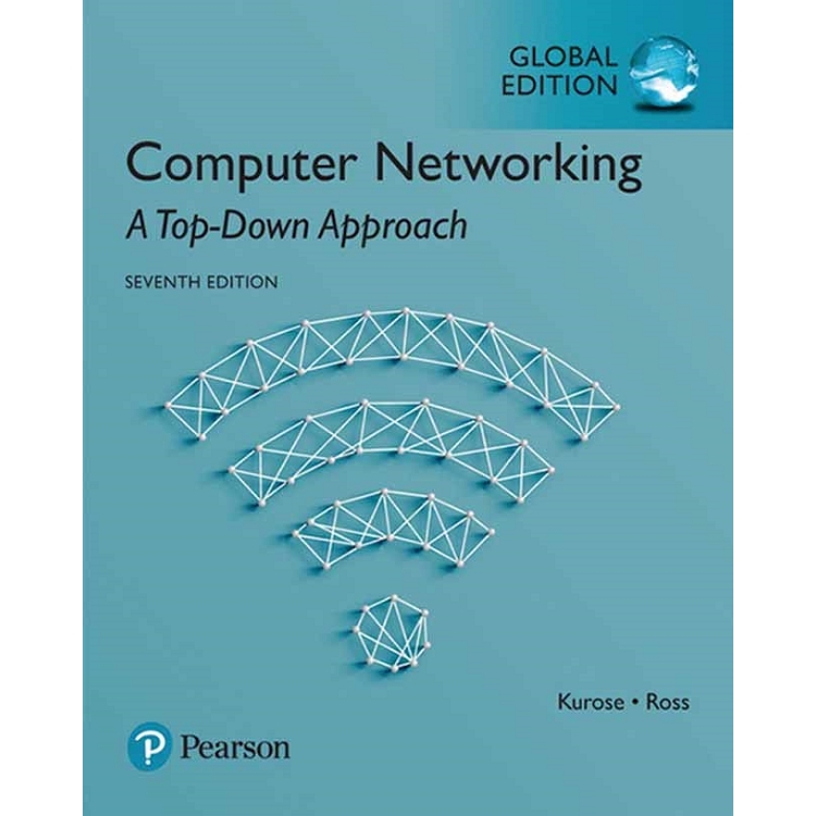 COMPUTER NETWORKING: A TOP-DOWN APPROACH 7/E (GE)
