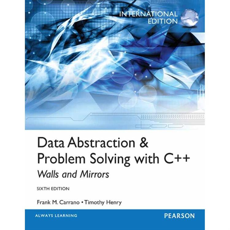 DATA ABSTRACTION & PROBLEM SOLVING WITH C++ 6/E (IE)