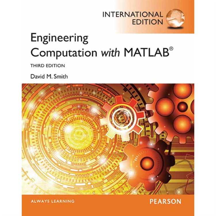 ENGINEERING COMPUTATION WITH MATLAB 3/E (IE)