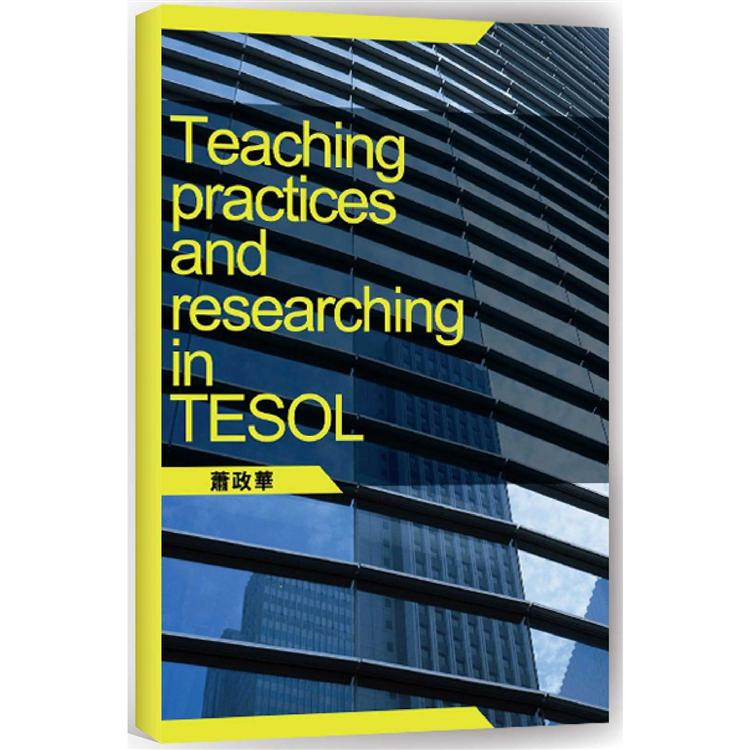 Teaching practices and researching in TESOL