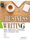 Business Writing: Skills, Applications, and Practices With Answer Key