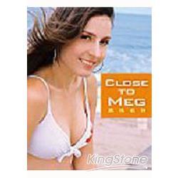 Close to Meg