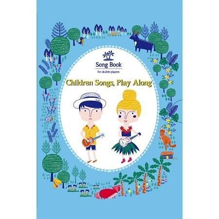 烏克麗麗兒歌樂譜 Children Songs, Play Along(4本不分售)