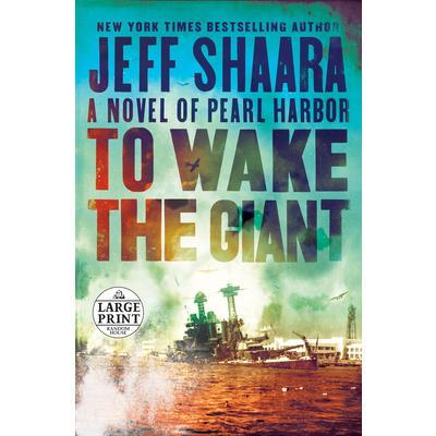 To Wake the GiantA Novel of Pearl Harbor