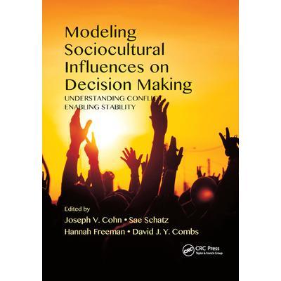 Modeling Sociocultural Influences on Decision MakingUnderstanding Conflict Enabling Stabi