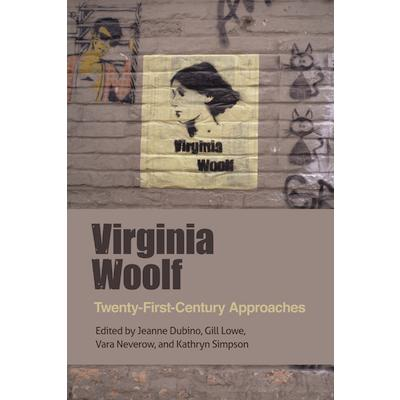 Virginia Woolf : twenty-first-century approaches