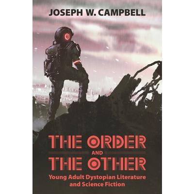The order and the other : young adult dystopian literature and science fiction
