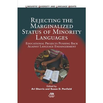 Rejecting the marginalized status of minority languages : educational projects pushing back against language endangerment