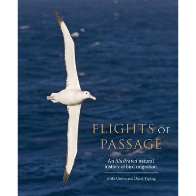 Flights of PassageAn Illustrated Natural History of Bird Migration