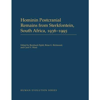 Hominin Postcranial Remains from Sterkfontein South Africa 1936-1995