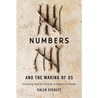 Numbers and the making of us : counting and the course of human cultures