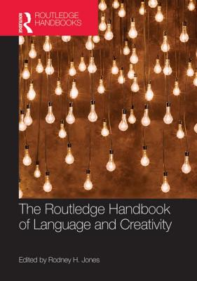 The Routledge handbook of language and creativity