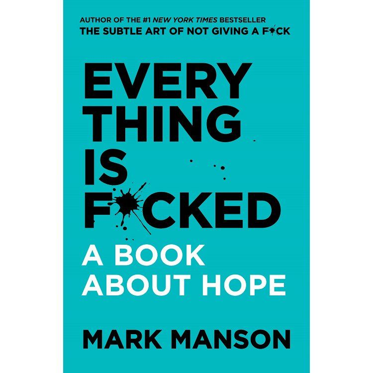 Everything Is F**cked: A Book About Hope