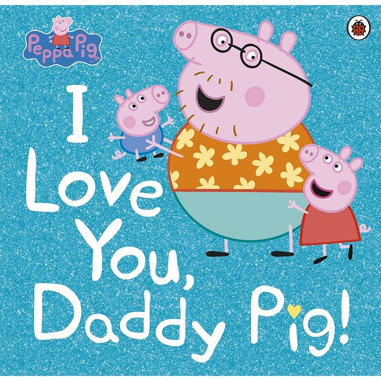 Peppa Pig: I Love You- Daddy Pig