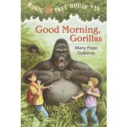 Magic Tree House #26:Good Morning  Gorillas