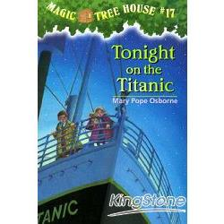 Magic Tree House #17:Tonight on the Titanic