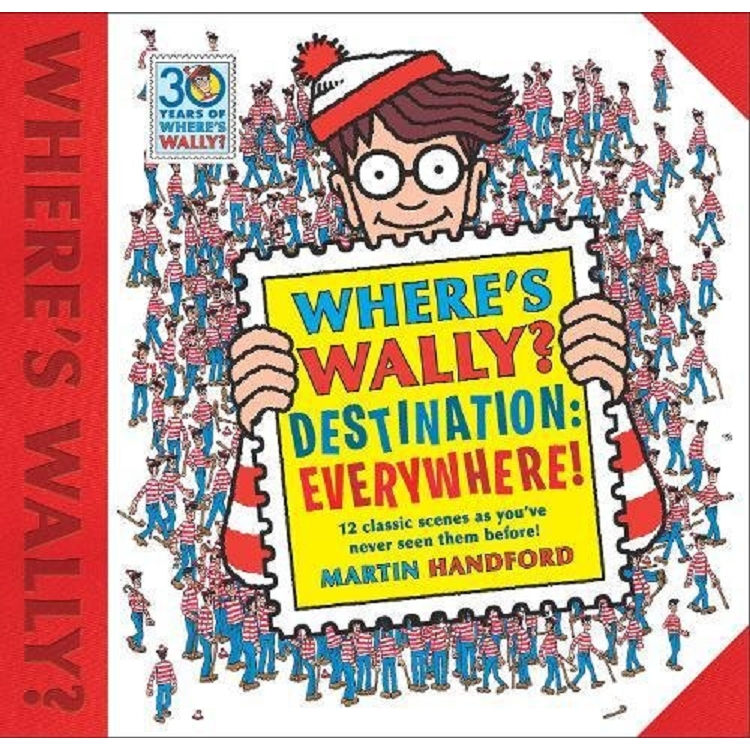 Where`s Wally? Destination: Everywhere!: 12 classic scenes as    you`ve never seen them before!