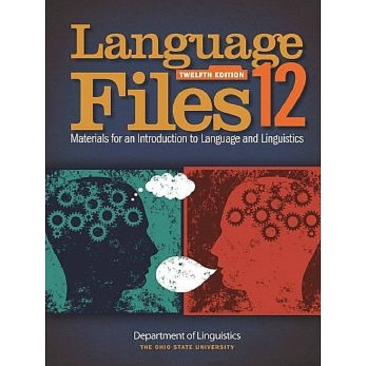 Language Files:Materials for an Introduction to Language and Linguistics  12/e