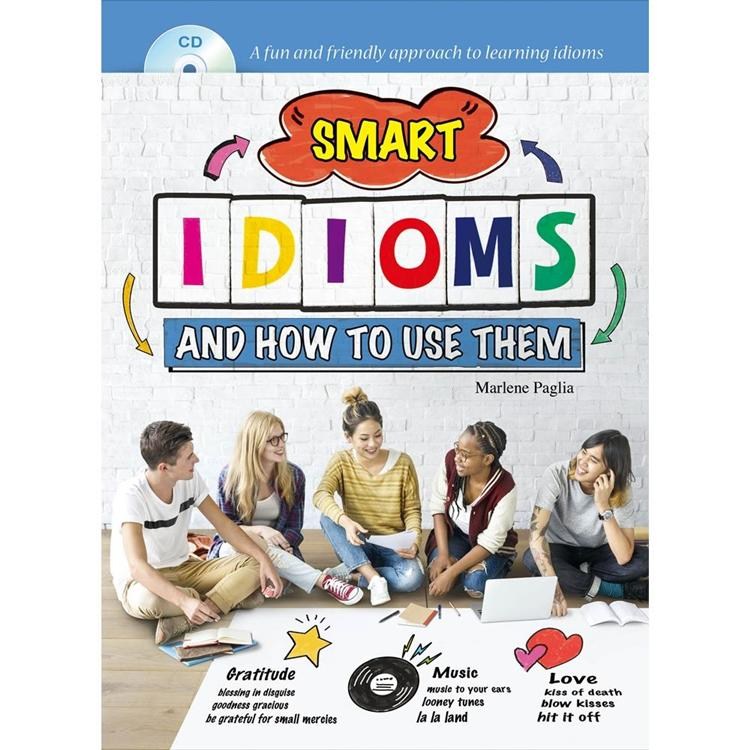 Smart Idioms and How to Use Them (附CD)