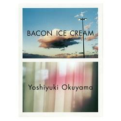 奧山由之攝影集-BACON ICE CREAM